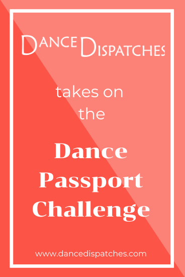 Dance Dispatches takes on the Dance Passport Challenge Pinterest pin