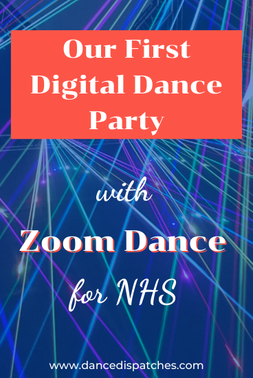 Our First Digital Dance Party with Zoom Dance for NHS Pinterest pin