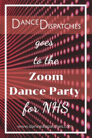 Dance Dispatches goes to the Zoom Dance Party for NHS Pinterest pin