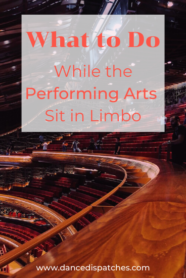 What to Do: While the Performing Arts Sit in Limbo Pinterest Pin
