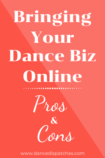 Bringing Your Dance Biz Online Pros & Cons Pinterest Pin