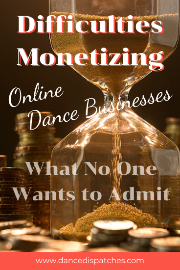 Difficultie Monetizing Online Dance Businesses What No One Wants to Admit Pinterest Pin